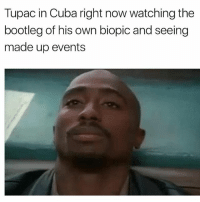 Bootleg, Memes, and Cuba: Tupac in Cuba right now watching the  bootleg of his own biopic and seeing  made up events Ya'll see it yet? Lmk if it's any good 🤔 • ➫➫ Follow @savagememesss for more posts daily