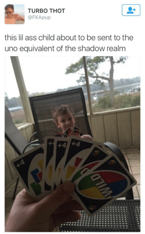 turbo: TURBO THOT  FKApup  this lil ass child about to be sent to the  uno equivalent of the shadow realm