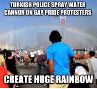 "Advice, Bad, and Police: TURKISH POLICE SPRAY WATER  CANNON ON GAY PRIDE PROTESTERS  CREATE HUGE RAINBOW <p><a href=""http://advice-animal.tumblr.com/post/168904760281/bad-luck-turkey"" class=""tumblr_blog"">advice-animal</a>:</p>  <blockquote><p>Bad Luck Turkey</p></blockquote>"