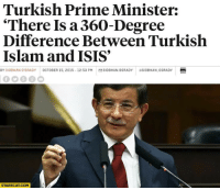 "Isis, Tumblr, and Blog: Turkish Prime Minister:  'There Is a360-Degree  Difference Between Turkish  Islam and ISIS  BY SIOBHAN O GRADY OCTOBER 15, 2015-12.53 PMSIOBHAN OGRADY SIoBHAN OGRADY  STARECAT.COM <p><a href=""http://memehumor.net/post/160137260873/good-to-kn-wait-what"" class=""tumblr_blog"">memehumor</a>:</p>  <blockquote><p>Good to kn… wait what?</p></blockquote>"