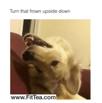 Memes, 🤖, and Tea: Turn that frown upside down  www. Fit Tea com