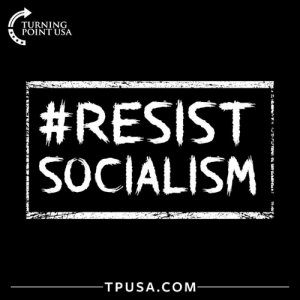 Memes, Socialism, and 🤖: TURNING  POINT USA  #RESIST  SOCIALISM  TPUSA.COM #ResistSocialism