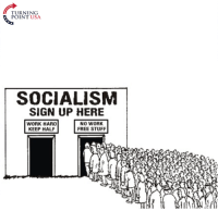 Memes, 🤖, and Usa: TURNING  POINT USA  SOCIALISM  SIGN UP HERE  NO WORK  WORK HARD  FREE STUFF  KEEP HALF #SocialismSucks