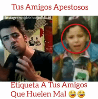 Hype, Memes, and Vine: Tus Amigos Apestosos  Instagram: @MehasjodidoXd  Etiqueta A Tus Amigos  Que Huelen Mal JAAJJ Etiqueta tus amigos huelen mal! Sigueme @Mehasjodido para más🚨 viral view vine nice best legendary legend hype humor comedy omg crazy remix video cat funny dog shit auronplay youtubers youtube