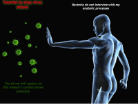 "Reddit, Yes, and Com: Tutorial to stop virus  attack  Bacteria do not intervine with my  anabolic processes  Yes ok we will agress on  this human's carbon based  anatomy <p>[<a href=""https://www.reddit.com/r/surrealmemes/comments/7cmp0o/tutorial_on_stopping_virus/"">Src</a>]</p>"