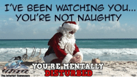 <p>Funny Wednesday picture madness  It never stops  PMSLweb </p>: T'VE BEEN WATCHING YOu.  YOU'RE NOT NAUGHTY  YOU'RE MENTALLY  DISTURBED <p>Funny Wednesday picture madness  It never stops  PMSLweb </p>