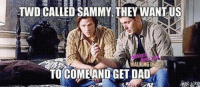 TWD CALLED SAMMY THEY WANT US  WALKING D  TO COME ANDGET DAD Any TWD fans on here? -Bad Wolf