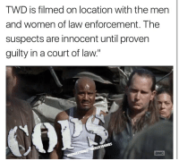 Bad, Memes, and Women: TWD is filmed on location with the men  and women of law enforcement. The  suspects are innocent until proven  guilty in a court of law.  aMC Bad Gabe Bad Gabe What cha gonna do. when they come for you!!!! thewalkingdead fathergabriel