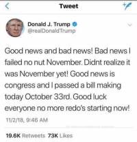 Sorry but I'm out Chiefs, nutting is good for you and if you don't nut you gonna get cancer. So for that reason, I'm out. Drop a W for the njggas who still hasn't nutted: Tweet  4  Donald J. Trump  @realDonaldTrump  Good news and bad news! Bad news l  failed no nut November. Didnt realize it  was November yet! Good news is  congress and I passed a bill making  today October 33rd. Good luck  everyone no more redo's starting now!  11/2/18, 9:46 AM  19.6K Retweets 73K Likes Sorry but I'm out Chiefs, nutting is good for you and if you don't nut you gonna get cancer. So for that reason, I'm out. Drop a W for the njggas who still hasn't nutted