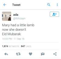 Mad Mughal, Mad, and Mughal: Tweet  ada  atbhzayn  Mary had a little lamb  now she doesn't  Eid Mubarak  10:03 PM 11 Sep 16  1.874  RETWEETS 847  LIKES Eid Mubarak to all our prajaa.   ~ The Mad Mughal Team :)