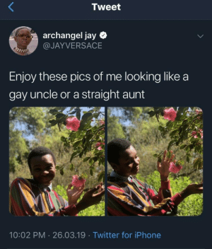 Dank, Iphone, and Jay: Tweet  archangel jay  @JAYVERSACE  Enjoy these pics of me looking like a  gay uncle or a straight aunt  10:02 PM 26.03.19 Twitter for iPhone more gay uncle in my opinion by thereddragon999 MORE MEMES