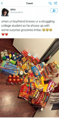Marry that man: Tweet  BRIA  @wassup bria  when ur boyfriend knows ur a struggling  college student so he shows up with  some surprise groceries lmfao   PRISUN  street RIS I N G CRUST  DIGIORNO  Pizza  offs Marry that man
