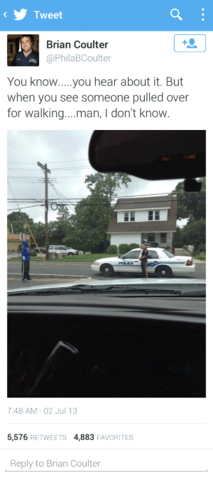 """ja-ll:  telvi1:dustandvioletvelvet:  foeyedcurls:  17mul:  randymusprime:  """"Do you have any idea how black you were being while walking!?!""""  lmsig  This is not fun. Me and two friends got pulled over one afternoon behind my college because we were walking around a nice neighborhood and looked """"suspicious."""" Some white lady kept following us in our mini van to keep track of where we were until the cops got there and all we were doing is literally strolling around the neighborhood that backed up to our school  If you see this situation don't leave and probably record it to just in case  I got stopped by police while I was walking home from football practice then again while I was standing in my back yard. YOUR BACK YARD??? holy: Tweet  Brian Coulter  @PhilaBCoulter  You know..you hear about it. But  when you see someone pulled over  for walking..man, I don't know.  POLICE   1038  7:48 AM · 02 Jul 13  5,576 RETWEETS 4,883 FAVORITES  Reply to Brian Coulter ja-ll:  telvi1:dustandvioletvelvet:  foeyedcurls:  17mul:  randymusprime:  """"Do you have any idea how black you were being while walking!?!""""  lmsig  This is not fun. Me and two friends got pulled over one afternoon behind my college because we were walking around a nice neighborhood and looked """"suspicious."""" Some white lady kept following us in our mini van to keep track of where we were until the cops got there and all we were doing is literally strolling around the neighborhood that backed up to our school  If you see this situation don't leave and probably record it to just in case  I got stopped by police while I was walking home from football practice then again while I was standing in my back yard. YOUR BACK YARD??? holy"""