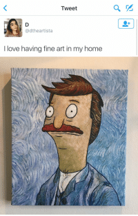 Funny, Art, and Tweet: Tweet  @dtheartista  I love having fine art in my home   〇) I NEED THIS