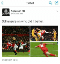 😂😂😂😂😂: Tweet  ed Anderson FC  @Futbol Chief  Still unsure on who did it better.  01/01/2017, 18:18 😂😂😂😂😂