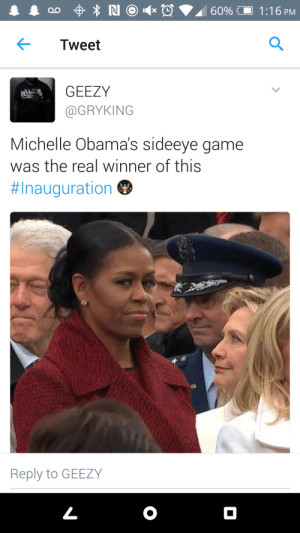 Game, Office, and The Real: Tweet  GEEZY  @GRYKING  2  Michelle Obama's sideeye game  was the real winner of this  #Inauguration  Reply to GEEZY If you dont get your twinkle headass self out my mans office