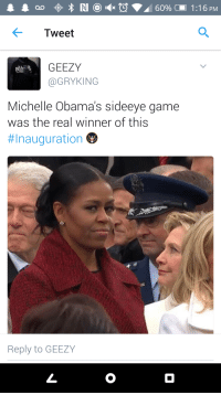 Blackpeopletwitter, Game, and Office: Tweet  GEEZY  @GRYKING  da  Michelle Obama's sideeye game  was the real winner of this  #Inauguration  Reply to GEEZY <p>If you don&rsquo;t get your twinkle headass self out my man&rsquo;s office (via /r/BlackPeopleTwitter)</p>