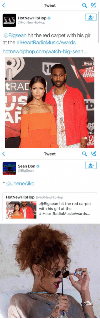 Big Sean, Funny, and Hotnewhiphop: Tweet  HotNewHipHop  HotNewHipHop  HOTNEWHIPHOP  a Bigsean hit the red carpet with his girl  at the  #IHeart RadioMusicAwards  hotnewhiphop.com/watch-big-sean.  iHeart  ANA  tRAC  IAR   Tweet  Sean Don  @Big Sean  Ca Jhene Aiko  HotNewHipHop HotNewHipHop  AN  @Bigsean hit the red carpet  RA  with his girl at the  tb YOU BETTER LET EM KNOW