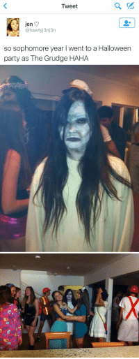 This made my whole day 😂😂: Tweet  Jen  SA hawtyj3nj3n  so sophomore year l went to a Halloween  party as The Grudge HAHA   し This made my whole day 😂😂