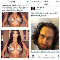 😂😂 Follow teamnoharmdone member @theyamgram @theyamgram @theyamgram 👈 my_mom_says_im_pretty: Tweet  Kim Kardashian West  KimKar... 11/6/15  v  North posted this on IG while playing games  on my phone. Not sure why or how she  chose it but I'm not complaining RP  AT&T Wi-Fi  2:25 AM  34  Tweet  Chris D'Elia  e  chrisdelia  @KimKardashian I have a son and he  posted this by mistake.  Reply to Chris D'Elia, Kim Kardashian Wes  Home  Explore  Notifications  Messages 😂😂 Follow teamnoharmdone member @theyamgram @theyamgram @theyamgram 👈 my_mom_says_im_pretty