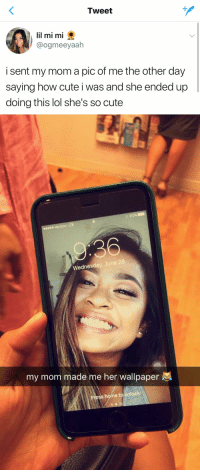 Cute, Funny, and Lol: Tweet  lil mimi  @ogmeeyaah  i sent my mom a pic of me the other day  saying how cute i was and she ended up  doing this lol she's so cute   esee Verizon  Wednesday  June 2  my mom made me her wallpaper  e to my mom dont even text me back https://t.co/HxeZosIbsg