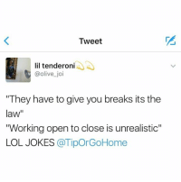 """People just don't know!!: Tweet  lil tenderoni  Con olive joi  """"They have to give you breaks its the  law""""  """"Working open to close is unrealistic""""  LOL JOKES  a Tipor GoHome People just don't know!!"""