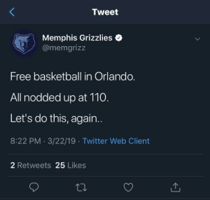 Andrew Bogut, Basketball, and Memphis Grizzlies: Tweet  Memphis Grizzlies*  @memgrizz  Free basketball in Orlando.  All nodded up at 110.  Let's do this, again..  8:22 PM 3/22/19 Twitter Web Client  2 Retweets 25 Likes All nodded up...