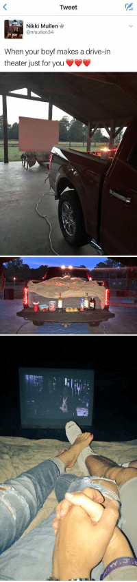 Drive, Girl Memes, and Fit: Tweet  Nikki Mullen  (anmullen34  When your boyf makes a drive-in  theater just for you   EAK   oft-FIT someone do this for me 😭😍 https://t.co/DHTclbTUau