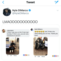 Getting caught while creeping lmao 😂👀👀: Tweet  Nyle DiMarco  @NyleDiMarco  LMAOOOOOOOOOOO  Loiba Maria  I think I saw you on the E train last  Sunday. If this is you, you are very  handsome in person!  Nyle DiMarco  AAAyes i knew you  were taking pics of me. Thank you  love!  3d Like Reply  0256  361  3d Like Reply Getting caught while creeping lmao 😂👀👀