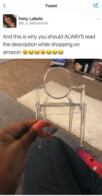 Amazon, Funny, and Petty: Tweet  Petty LaBelle  @B is 4Bombshell  And this is why you should ALWAYS read  the description while shopping on  amazon im really in tears rn 😂 https://t.co/RKRIsEt3Xe