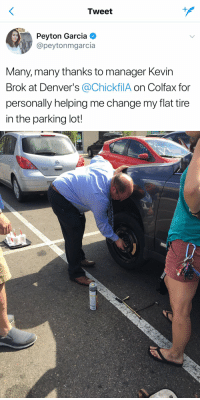 Chick-Fil-A's customer service is unmatched. https://t.co/bKPQtCRs1b: Tweet  Peyton Garcia  @peyton mgarcia  Many, many thanks to manager Kevin  Brok at Denver's @ChickfilA on Colfax for  personally helping me change my flat tire  in the parking lot! Chick-Fil-A's customer service is unmatched. https://t.co/bKPQtCRs1b