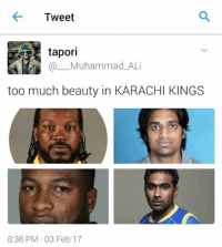 😂😂😂😂: Tweet  tapori  Muhammad ALi  too much beauty in KARACHI KINGS  8:38 PM 03 Feb 17 😂😂😂😂