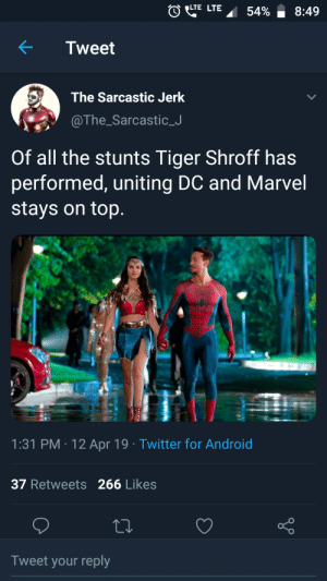 Student of the Year 2: Tweet  The Sarcastic Jerk  @The_SarcasticJ  Of all the stunts Tiger Shroff has  performed, uniting DC and Marvel  stays on top  1:31 PM.12 Apr 19 Twitter for Android  37 Retweets 266 Likes  Tweet your reply Student of the Year 2
