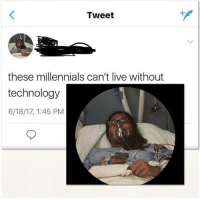 smh grandma: Tweet  these millennials can't live without  technology  6/18/17, 1:45 PM smh grandma