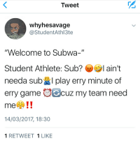 "@whyhesavage im dead affff🤧🤧💀💀 the emojis make them 10x funnier: Tweet  why hesavage  @Student Athl3te  ""Welcome to Subwa-""  Student Athlete: Sub? I ain't  needa sub  I play erry minute of  erry game cuz my team need  me  14/03/2017, 18:30  1 RETWEET  1 LIKE @whyhesavage im dead affff🤧🤧💀💀 the emojis make them 10x funnier"