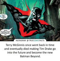 Batman, Drake, and Facts: TWENTY  ONE  SECONDS,  SIR.  SHOW  ME WHAT You RE  TRACKING, MAX  MAGNIFICATION,  ALF.  INSTAGRAM COMIC  FACTS  Terry McGinnis once went back in time  and eventually died making Tim Drake go  into the future and become the new  Batman Beyond. Batman Beyond! ⠀_______________________________________________________ superman joker redhood martianmanhunter dc batman aquaman greenlantern ironman like spiderman deadpool deathstroke rebirth dcrebirth like4like facts comics justiceleague bvs suicidesquad benaffleck starwars darthvader marvel flash doomsday margotrobbie batmanbeyond