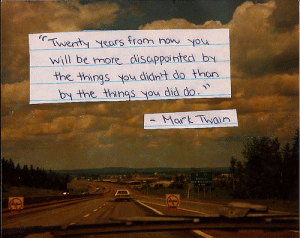 thelovewhisperer:  Follow for more quotes about life : Twenty years from You  will be more disappointed by  the things you didnt do thon  by the things you did do.  - Mark Twin thelovewhisperer:  Follow for more quotes about life