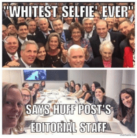 Memes, Selfie, and Huff: TWHITEST SELFIE EVER  HUFF  POSTS  EDINORIAL STAFF Meanwhile...