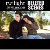 Dank, Moon, and Twilight: twilight DELETED  ew moon SCENES Throwback to when we found these deleted Twilight scenes
