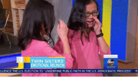 """Abc, Memes, and Twins: TWIN SISTERS'  abc  EMOTIONAL REUNION  LUENCE THE U.S. ELECTION TO """"UNDERMINE PUBLIC FAITH IN THE U.S. DEMOCRATIC PROCESS"""" 6b i'm CRYING right now, this is so amazing"""