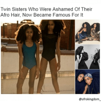 Bad, Memes, and Work: Twin Sisters Who Were Ashamed Of Their  Afro Hair, Now Became Famous For It  @afrokingdom Again, the system of white supremacy was at work here. We were taught that nappy hair was bad when in reality, nappy hair is the best hair. afrokingdom melanin blackbeauty blackisbeautiful africanamerican melaninonfleek melaninpoppin black blacknationalism blackempowerment blackandproud blackpride blackpower unapologeticallyblack blackisbeautiful justiceorelse problack blackexcellence blackdontcrack