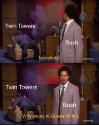 "Cod, Bush, and Twin Towers: Twin Towers  Bush  [gunshots]  Twin Towers  Bush  Why would Al-Queda do this  ttwin.cod <p>Any possible potential? via /r/MemeEconomy <a href=""https://ift.tt/2Hw37gX"">https://ift.tt/2Hw37gX</a></p>"