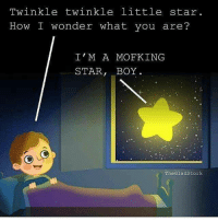 THIS HAUNTS ME: Twinkle twinkle little star.  How I wonder what you are?  I' M A MOF KING  STAR  BOY  The Gladstork THIS HAUNTS ME