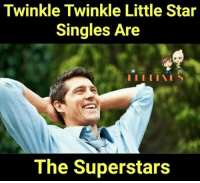 υοθ: Twinkle Twinkle Little Star  Singles Are  I I I I I S  The Superstars