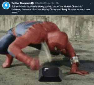 """Disney, Sony, and Spider: Twitter Moments  Spider-Man is reportedly being pushed out of the Marvel Cinematic  Universe, """"because of an inability by Disney and Sony Pictures to reach new  @TwitterMoments 1h  terms.""""  F Sony just Thanos snapped Spiderman 3"""