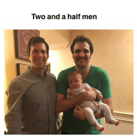 More like 2 and a quarter but whose counting 😊 uncleMike: Two and a half men More like 2 and a quarter but whose counting 😊 uncleMike