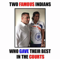 Sallu Bhai and PV Sindhu 😬😬: TWO  FAMOUS  INDIANS  WHO GAVE  THEIR BEST  IN THE  COURTS Sallu Bhai and PV Sindhu 😬😬