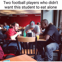 Being Alone, Football, and Memes: Two football players who didn't  want this student to eat alone SWIPE ➡️ Faith in humanity partially restored. | For more @aranjevi