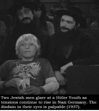 I love these -meme gonzalez: Two Jewish men glare at a Hitler Youth as  tensions continue to rise in Nazi Germany. The  disdain in their eyes is palpable (1937). I love these -meme gonzalez