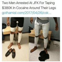 They were out here trying to cockfish us ladies. 👀 at the print but it was all a lie staywoke rp @dguill4: Two Men Arrested At JFK For Taping  $380K In Cocaine Around Their Legs  CO They were out here trying to cockfish us ladies. 👀 at the print but it was all a lie staywoke rp @dguill4